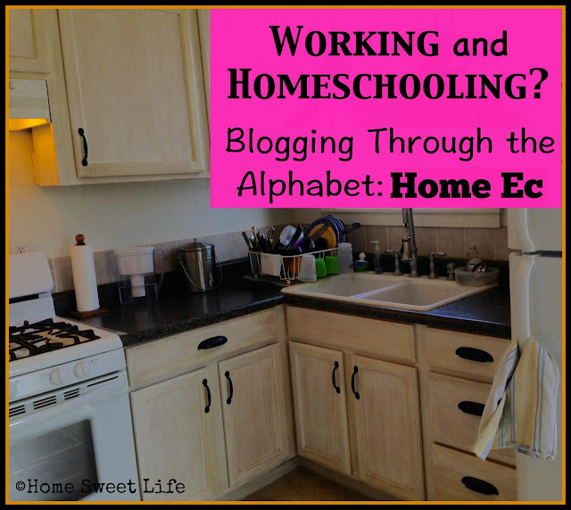 blogging the alphabet, Home Ec, working and homeschooling