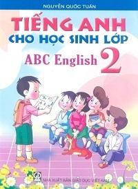 Tiếng Anh Cho Học Sinh Lớp 2 - Nguyễn Quốc Tuấn