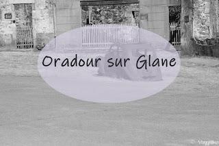 Oradour-sur-Glane cosa vedere nel villaggio martire - camper