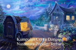 Kumpulan Cerita Dongeng Nusantara Populer Terbaru