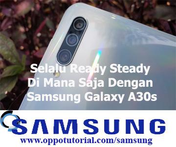 Selalu Ready Steady Di Mana Saja Dengan Samsung Galaxy A30s