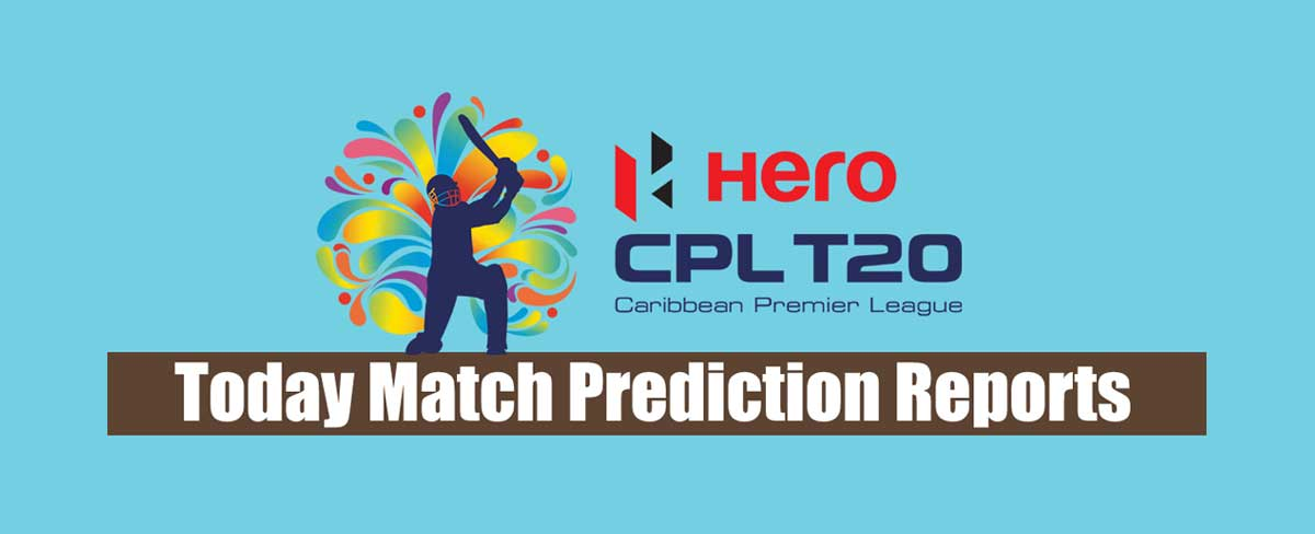 CPL 2019 Today Match Prediction Who Will Win Today Cricket