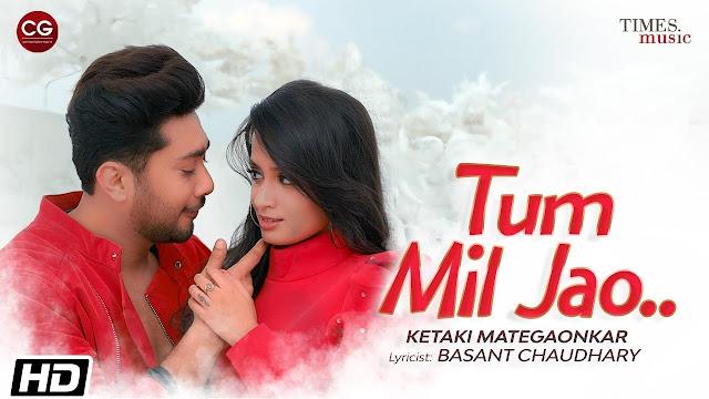 Tum Mil Jao Lyrics - Ketaki Mategaonkar Lyrics
