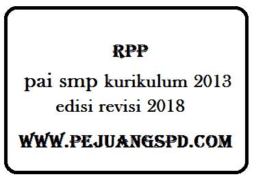 Rencana perangkat pembelajaran pai smp kurikulum 2013 edisi revisi 2018