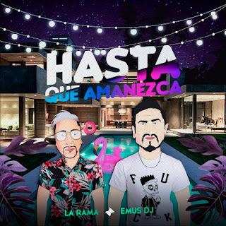 LA RAMA FT EMUS DJ - HASTA EL AMANECER