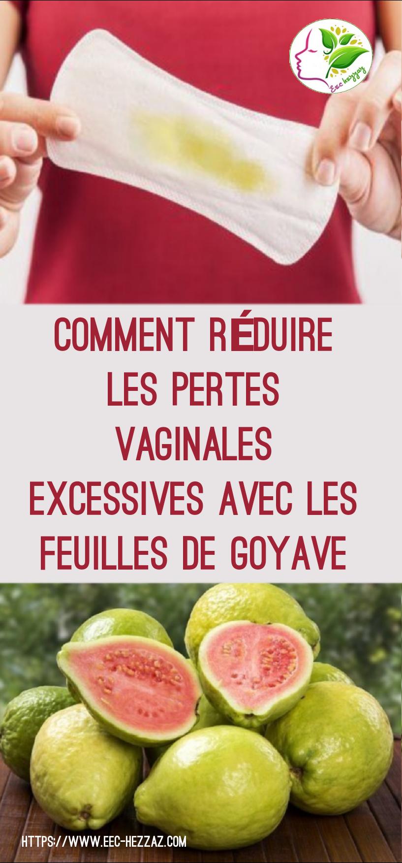 Comment réduire les pertes vaginales excessives avec les feuilles de goyave