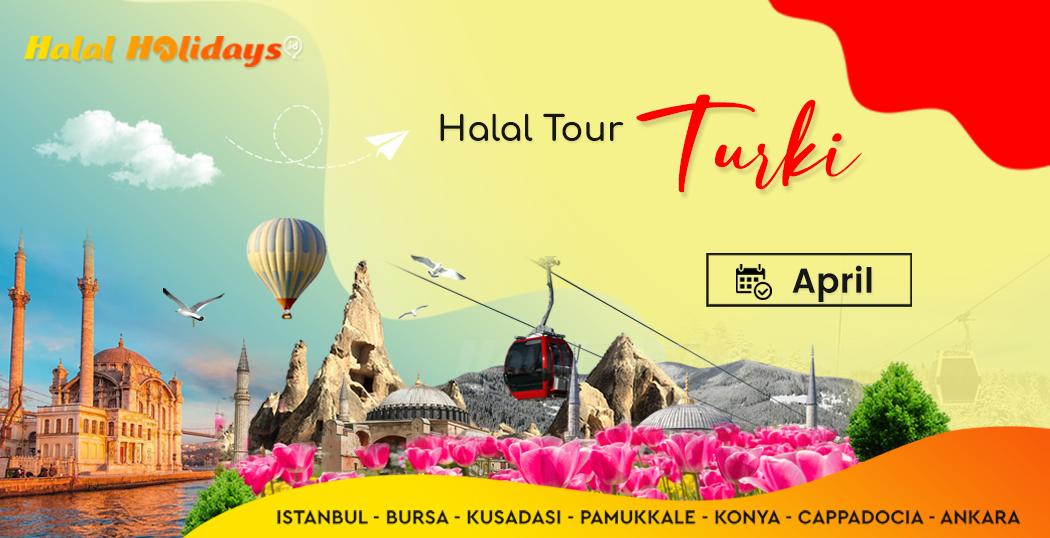 Paket Wisata Halal Turki jadwal bulan april 2022