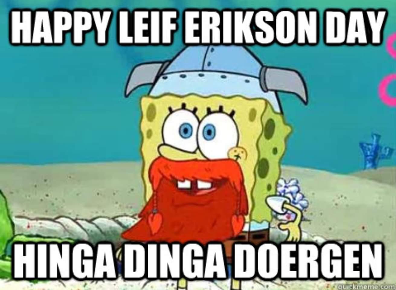 Spongebob Leif Erikson Day Memes - Hinga Dinga Doergen