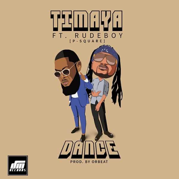 Timaya-Dance feat Rudeboy(P-square)(Prod-Orbeat)