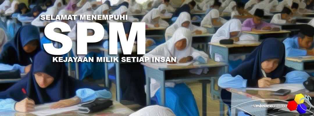 SPM 2013 - Selamat menempoh peperiksaan pada semua calon  4a543b1cd5