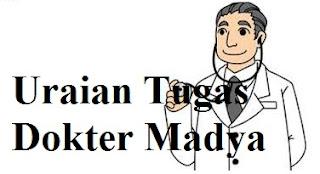 Uraian Tugas Dokter Madya