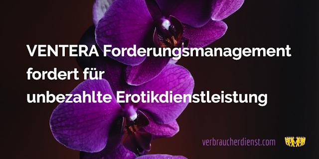 Titel: VENTERA Forderungsmanagement fordert für unbezahlte Erotikdienstleistung
