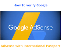 How to verify Google AdSense with international passport