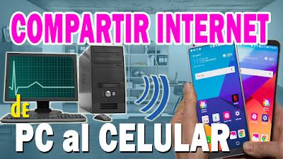 como compartir internet desde el pc al celular