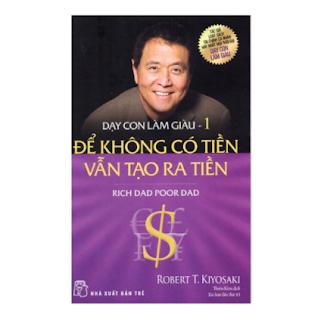 Dạy Con Làm Giàu (Tập 1) - Để Không Có Tiền Vẫn Tạo Ra Tiền - Cha Giàu Cha Nghèo (Tái Bản) ebook PDF EPUB AWZ3 PRC MOBI