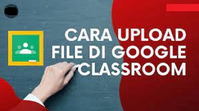 Cara Upload File di Google Classroom
