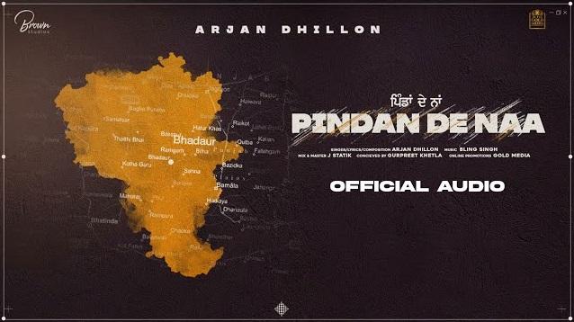 Pindan De Naa Lyrics - Arjan Dhillon