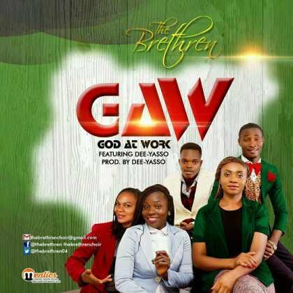 Music: The Brethren – God At Work (G.A.W)