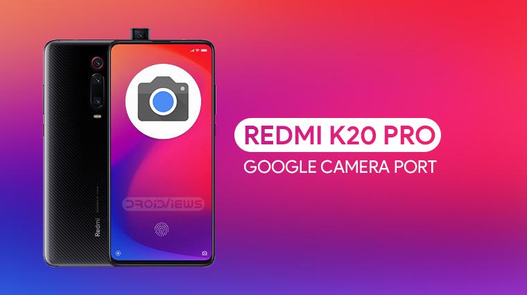 تثبيت جوجل كاميرا Google Camera لهاتف Mi 9T , Redmi K20 بدون روت