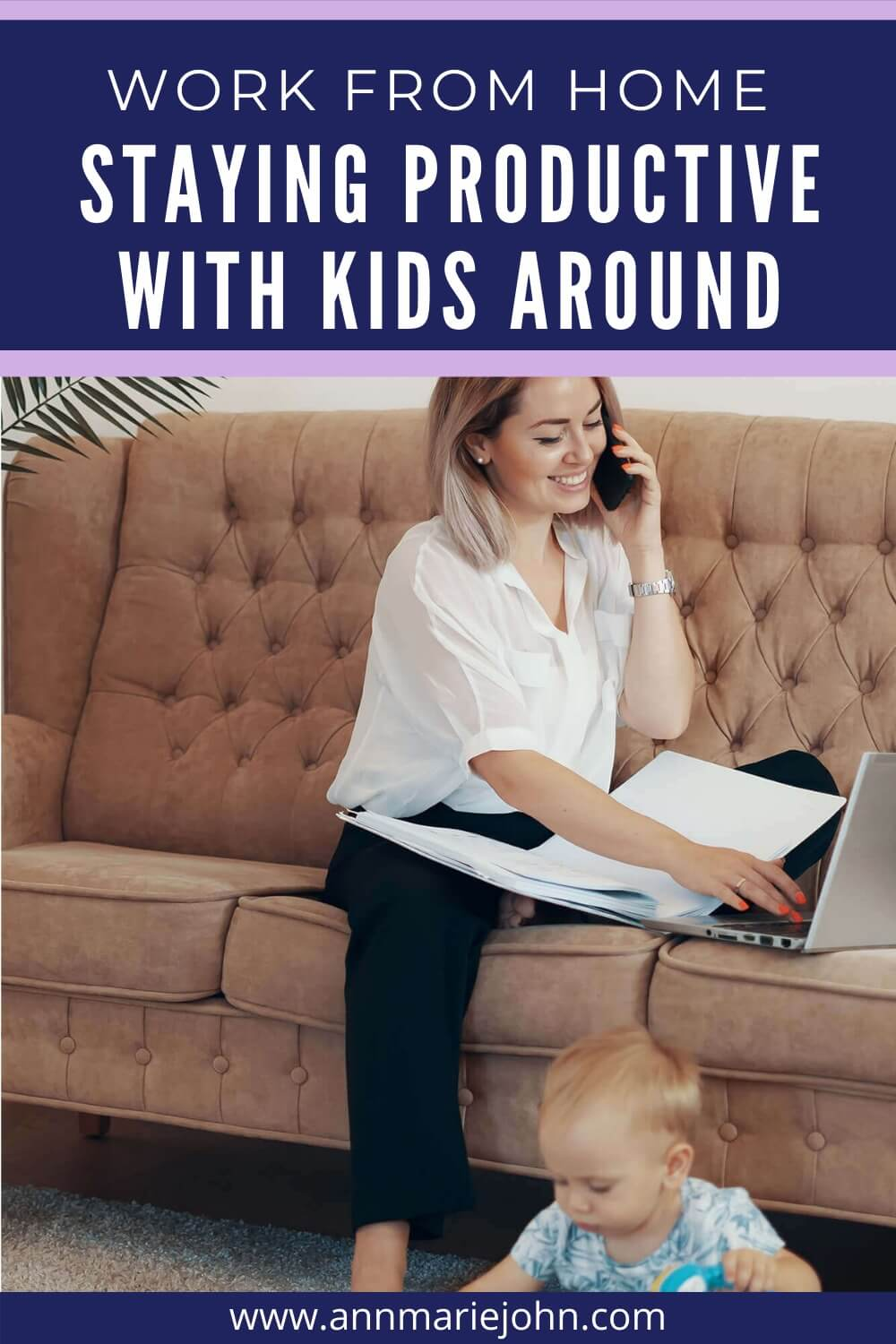 Work From Home: Staying Productive With Kids Around