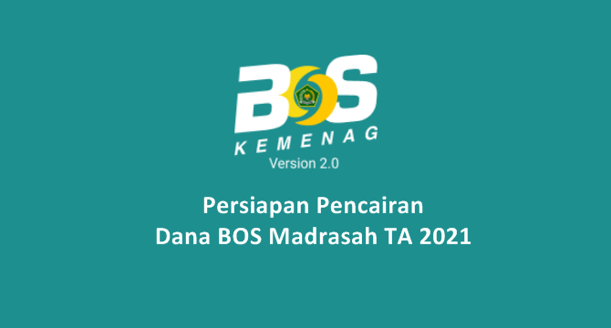 Surat Edaran tentang Persiapan Pencairan Dana BOS Madrasah Tahun Anggaran 2021