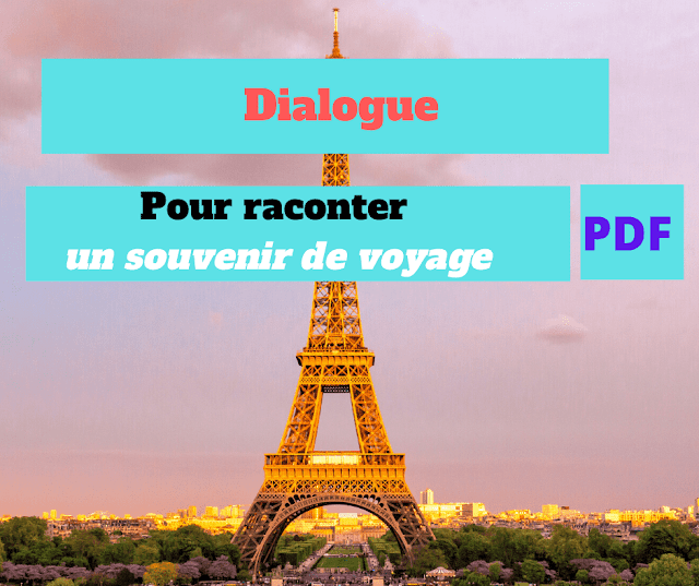 Dialogue pour raconter un souvenir de voyage