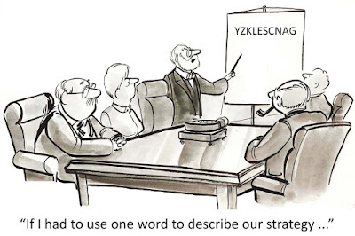 "In a cartoon, the CEO is pointing to a flip chart with an incomprehensible word as he says, ""If I had to use one word to describe our strategy..."""