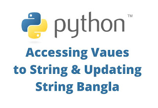 Python Accessing Vaues to String & Updating String Bangla