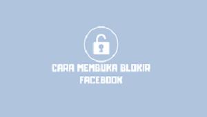 Cara Membuka Blokir di Facebok