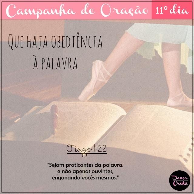 Campanha de Oração, 11º Dia, Que haja obediência à palavra, Campanha para Ministério de Dança, Blog Dança Cristã, Por Milene Oliveira.