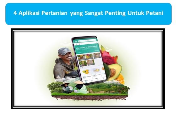 4 Aplikasi Pertanian yang Sangat Penting Untuk Petani