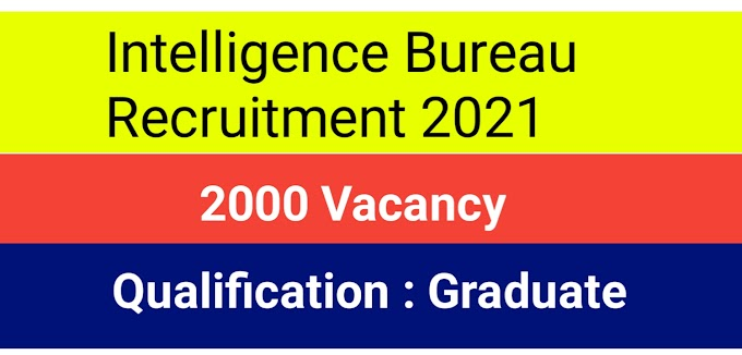 Intelligence Bureau ACIO Recruitment 2021 : Apply Online for 2000 Vacancy