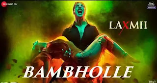 BamBholle Lyrics - Laxmii   Akshay Kumar