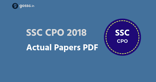 Download SSC CPO 2018 Question Papers PDF