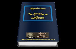 Un Gil Blas en California de Alejandro Dumas Libro Gratis