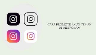 Cara Promote Akun Teman di Instagram