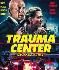 Trạm Cấp Cứu Đẫm Máu - Trauma Center (2019)