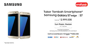 Promo Tukar Tambah dengan Samsung S7 dan S7 edge di Sun Plaza Medan