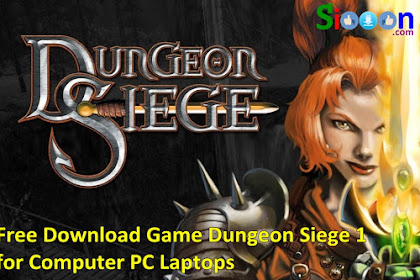 Get Free Download Game Dungeon Siege 1 for Computer PC Laptop