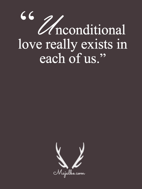 Unconditional Love Exist