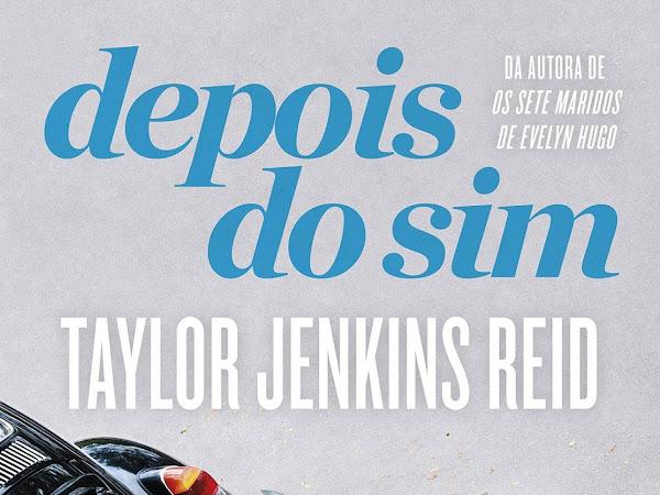 Resenha: Depois do Sim, de Taylor Jenkins Reid e Paralela (Grupo Companhia das Letras)