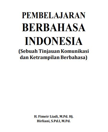 Buku Pembelajaran Berbahasa Indonesia : Pembelajaran (Sebuah Tinjauan Komunikasi dan Ketrampilan Berbahasa) (Download PDF Gratis !!!!)