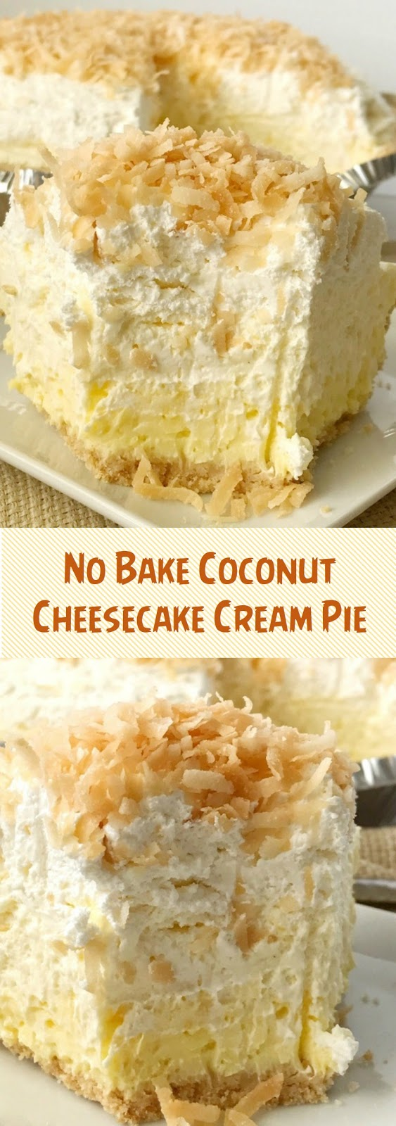 No Bake Coconut Cheesecake Cream Pie