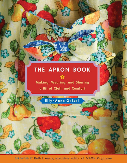 The Apron Book: Making, Wearing, and Sharing a Bit of Cloth and Comfort by EllynAnne Geisel Book Review