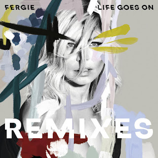Fergie - Life Goes On (Remixes) (EP) (2017) - Album Download, Itunes Cover, Official Cover, Album CD Cover Art, Tracklist