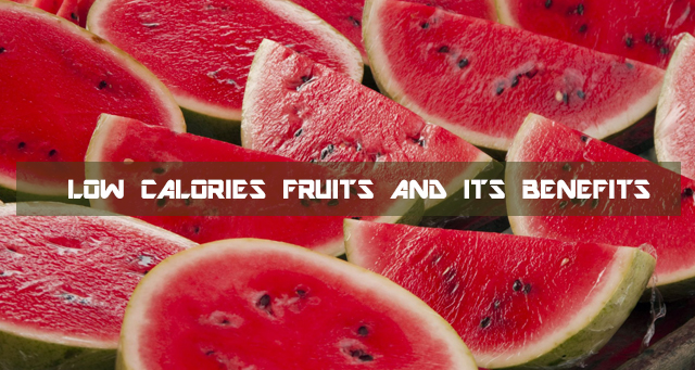 Low Calories Fruits and Its Benefits