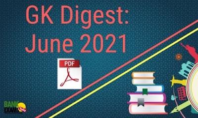 GK Digest June 2021 - Download PDF