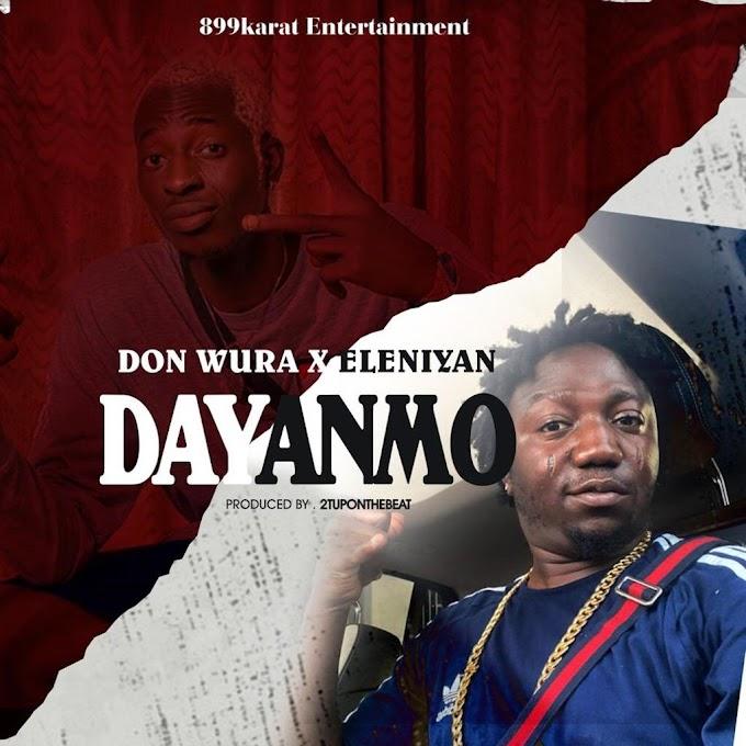 [Music] Don Wura Feat. Eleniyan - Dayanmo