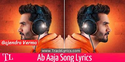 ab-aaja-song-lyrics-gajendra-verma