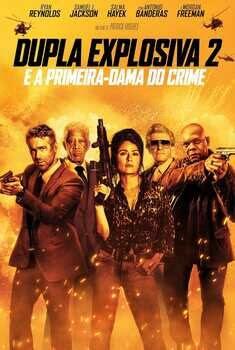 Dupla Explosiva 2: E a Primeira-Dama do Crime Torrent (2021) Legendado - Download 1080p